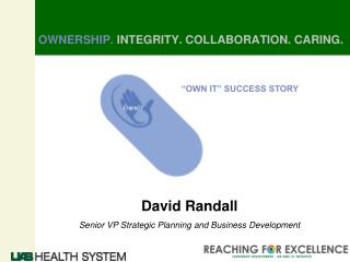 OWNERSHIP.  INTEGRITY. COLLABORATION. CARING.