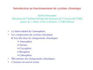 Introduction au fonctionnement du syst me climatique  Sylvie Joussaume Directrice de l Institut National des Sciences de
