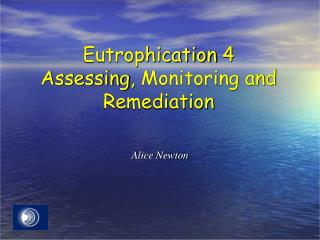 Eutrophication  4 Assessing ,  Monitoring and  Remediation