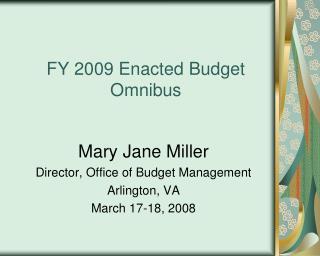 FY 2009 Enacted Budget Omnibus