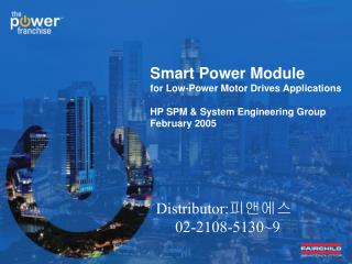 Smart Power Module for Low-Power Motor Drives Applications HP SPM & System Engineering Group