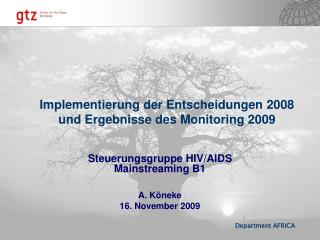 Steuerungsgruppe HIV/AIDS Mainstreaming B1  A. K�neke 16. November 2009