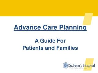 Advance Care Planning A Guide For  Patients and Families