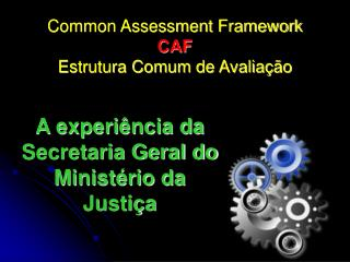 Common Assessment Framework CAF Estrutura Comum de Avaliação