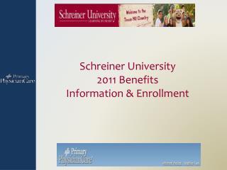 Schreiner University 2011 Benefits  Information & Enrollment