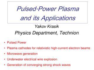 Yakov Krasik Physics Department, Technion