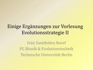Einige Ergänzungen zur Vorlesung Evolutionsstrategie II