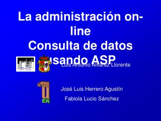 La administración on-line Consulta de datos usando ASP