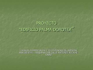 """PROYECTO  """"EDIFICIO PALMA DOROTEA """""""