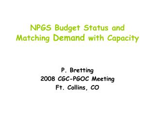 NPGS Budget Status and Matching  Demand  with Capacity