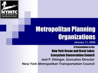 Metropolitan Planning Organizations   January 11, 2008