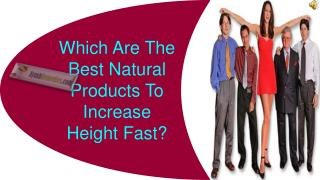 Which Are The Best Natural Products To Increase Height Fast?