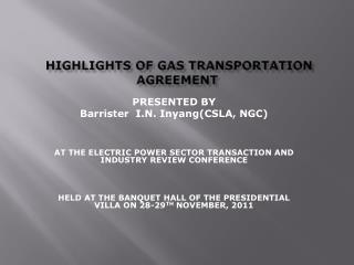 HIGHLIGHTS OF GAS TRANSPORTATION AGREEMENT