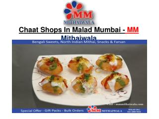 Chaat Shops In Malad Mumbai - MM Mithaiwala