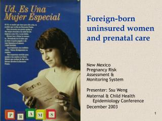 Foreign-born uninsured women and prenatal care