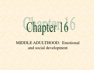 MIDDLE ADULTHOOD:  Emotional and social development