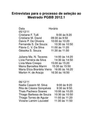 Entrevistas para o processo de seleção ao Mestrado PGBB 2012.1