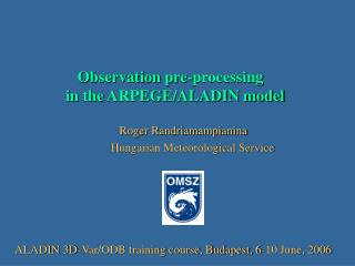Observation pre-processing  in  the ARPEGE/ALADIN model