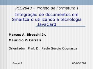 Integração de documentos em Smartcard utilizando a tecnologia JavaCard