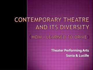 Contemporary Theatre and Its Diversity 《How I learned to drive》