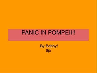 PANIC IN POMPEII