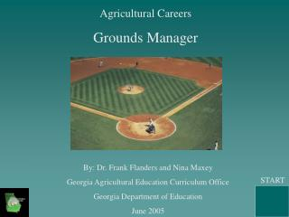 Agricultural Careers Grounds Manager