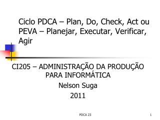 Ciclo PDCA – Plan, Do, Check, Act ou PEVA – Planejar, Executar, Verificar, Agir