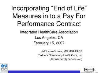 "Incorporating ""End of Life"" Measures in to a Pay For Performance Contract"