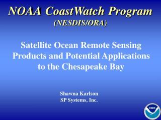 NOAA CoastWatch Program (NESDIS/ORA)