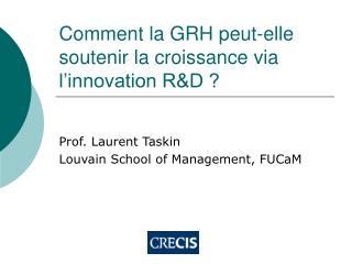Comment la GRH peut-elle soutenir la croissance via l'innovation R&D ?