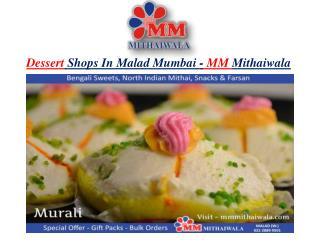 Dessert Shops In Malad Mumbai - MM Mithaiwala