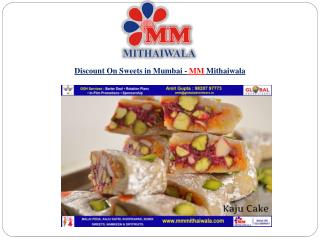Discount On Sweets in Mumbai - MM Mithaiwala