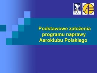 Podstawowe założenia  programu naprawy  Aeroklubu Polskiego