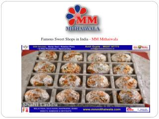 Famous Sweet Shops in India - MM Mithaiwala