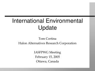 International Environmental Update