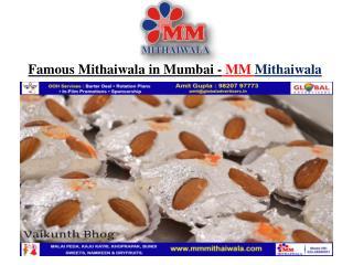 Famous Mithaiwala in Mumbai - MM Mithaiwala