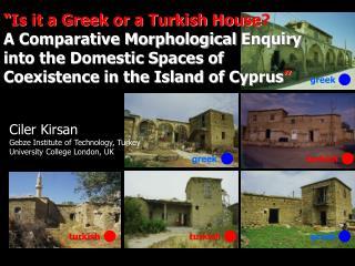 Ciler Kirsan Gebze Institute of Technology, Turkey University College London, UK