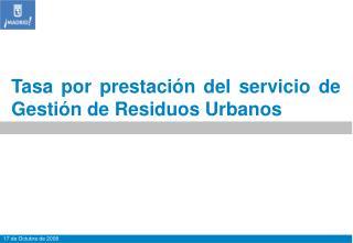 Tasa por prestación del servicio de Gestión de Residuos Urbanos