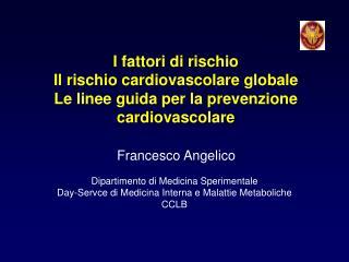 Francesco Angelico Dipartimento di Medicina Sperimentale