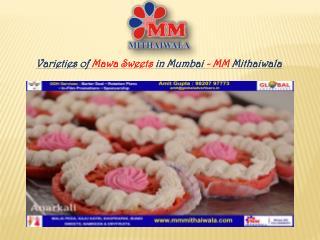 Varieties of Mawa Sweets in Mumbai - MM Mithaiwala