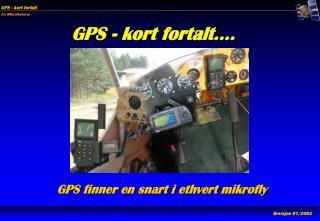 GPS - kort fortalt….