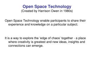 Open Space Technology Created by Harrison Owen in 1980s