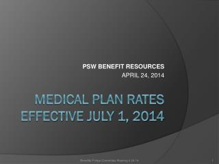 MEDICAL PLAN Rates EFFECTIVE July 1, 2014