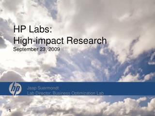 HP Labs: High-impact Research September 23, 2009