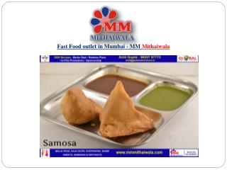 Fast Food outlet in Mumbai - MM Mithaiwala