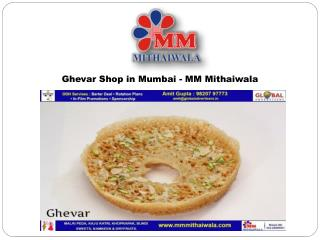 Ghevar Shop in Mumbai - MM Mithaiwala
