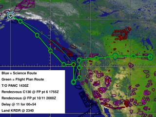 Blue = Science Route Green = Flight Plan Route T/O PANC 1430Z Rendezvous C130 @ FP pt 6 1755Z