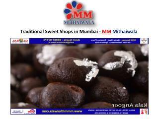 Traditional Sweet Shops in Mumbai - MM Mithaiwala