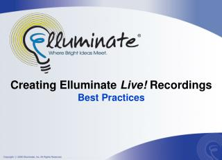 Creating Elluminate Live Recordings Best Practices