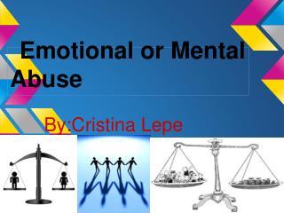 Emotional or Mental Abuse